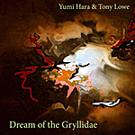 Dream of the Gryllidae Yumi Hara and Tony Lowe